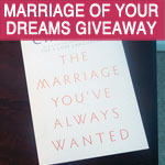 Getting the Marriage You've Always Wanted