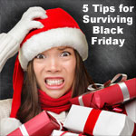 5 Tips for Surviving Black Friday