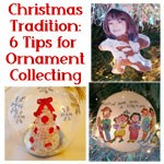 Starting a Christmas Tradition: 5 Tips for Collecting Ornaments