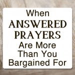 Praying for Answers: Be Careful What You Ask For