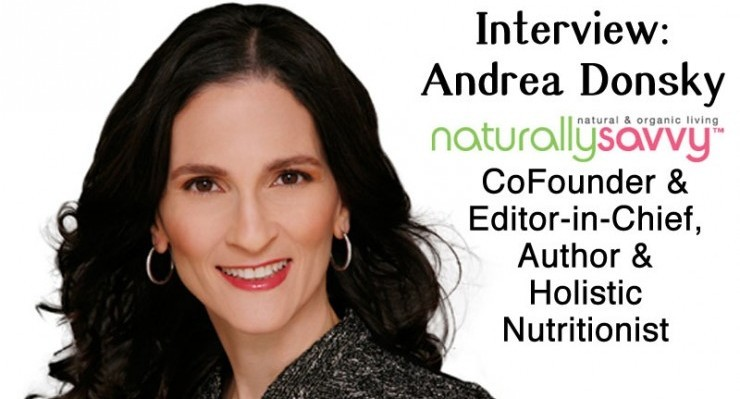 Embracing Imperfect Interview: Andrea Donsky of Naturally Savvy