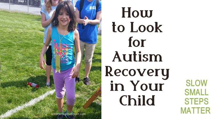 How to Look for Autism Recovery: Slow, Small Steps