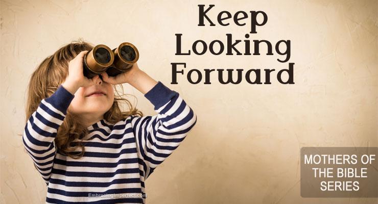 keep looking forward