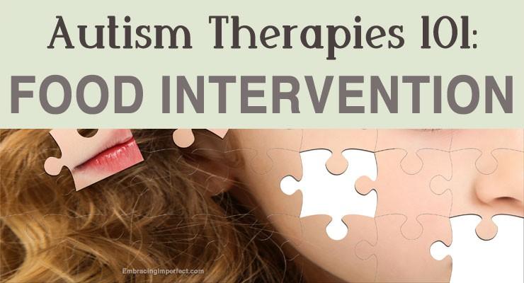 Autism Treatment Therapies 101: Autism Diet & Food Intervention