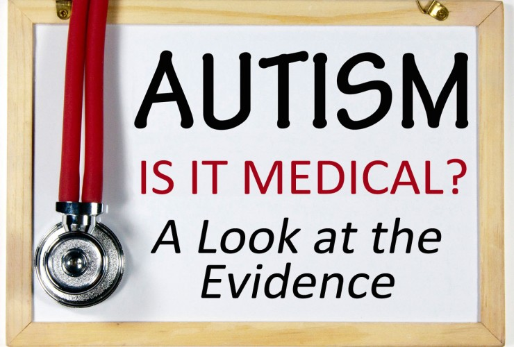 Is Autism Medical? A Look at the Evidence