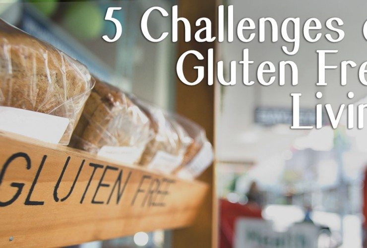 Going Gluten-Free? 5 Reasons It's Challenging
