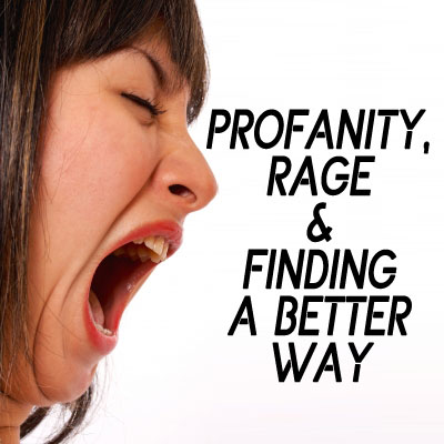 Rage in the Modern Age: Stop the Profanity!
