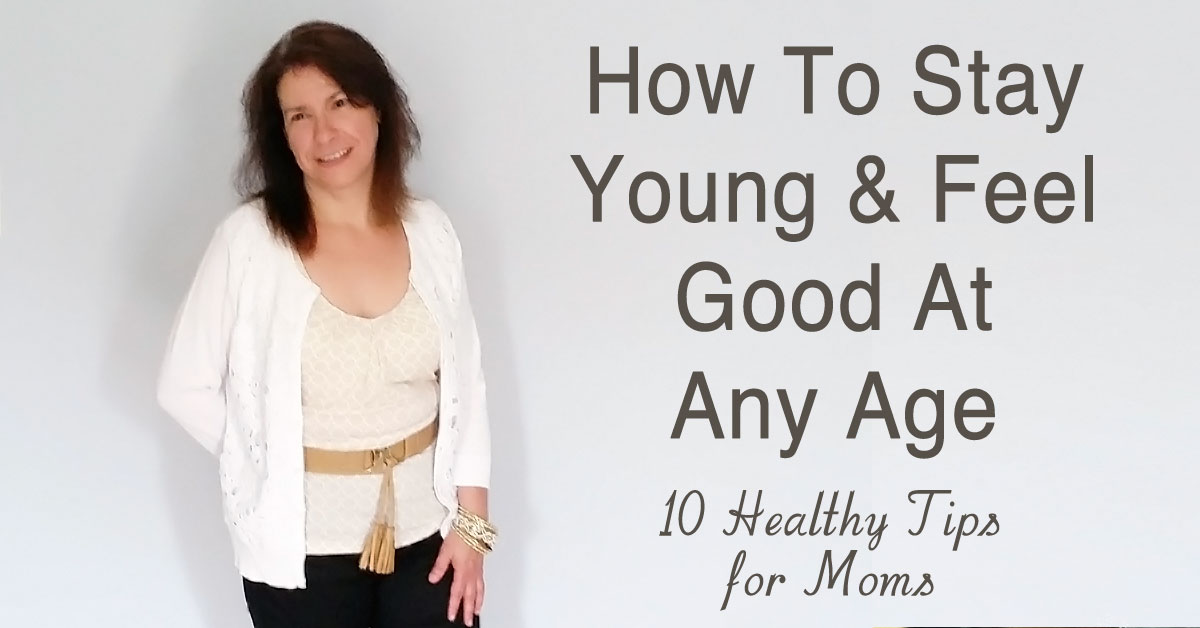 How to stay young: 10 healthy t ips