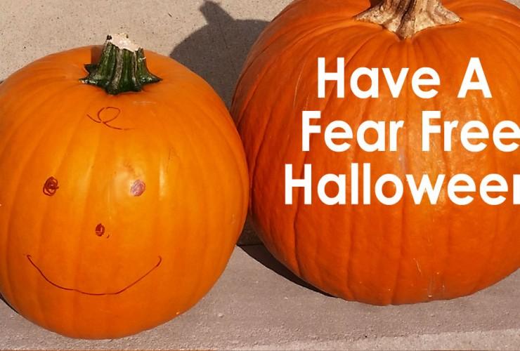3 Ways to Enjoy a Fear Free Halloween