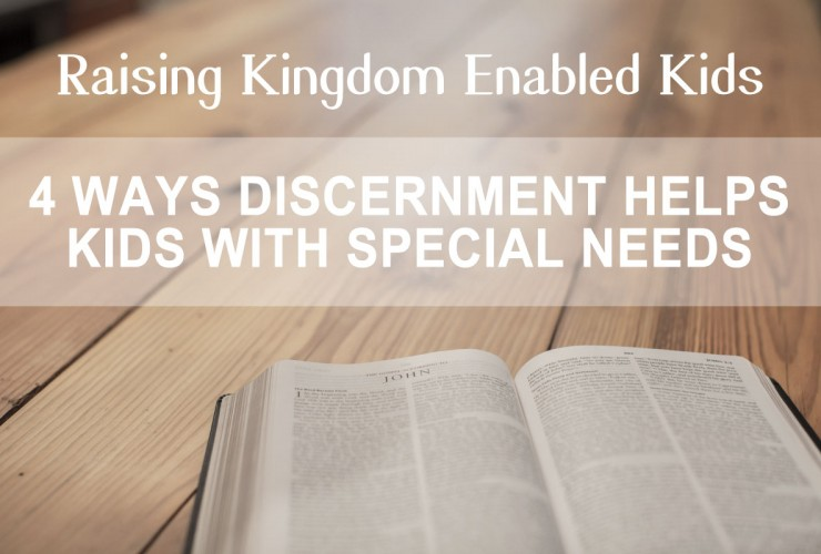 4 Simple steps to teaching your learning disabled children Godly discernment