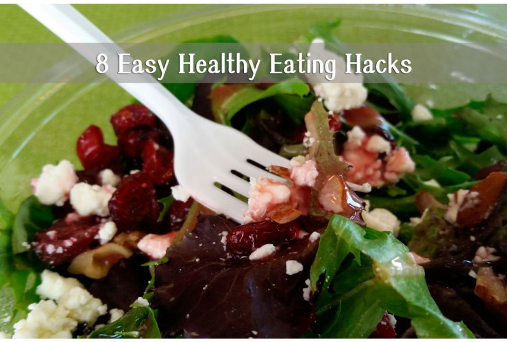 8 Easy Hacks to Eat Healthy – and Why You Should!