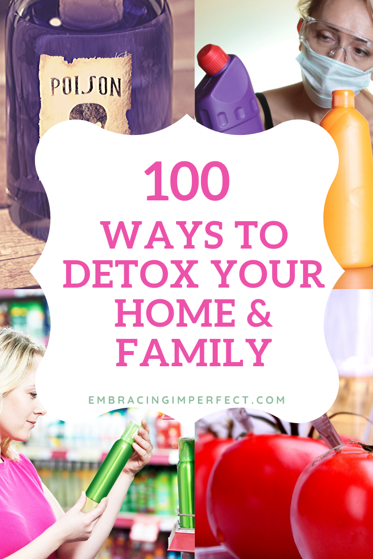 100 Ways to Detox Your Toxic Home, Family & Life